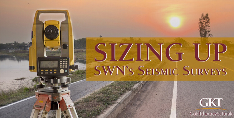 Oil and Gas Lease Attorney Talks about SWN's Seismic Surveys