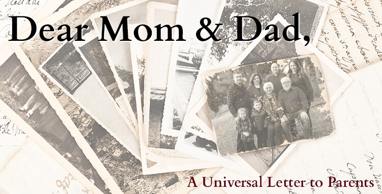 Dear Mom & Dad…A Universal Letter to Parents