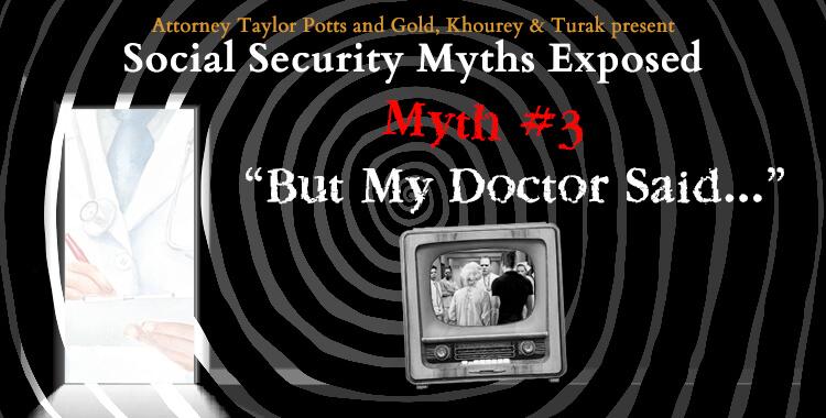 Social Security Myth #3: But My Doctor Said