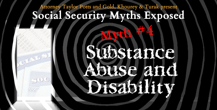 Social Security Myth #4: Substance Abuse and Disability