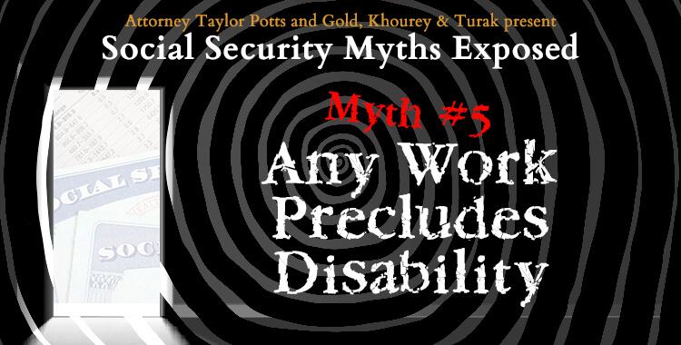 Social Security Myth #5: Any Work Precludes Disability