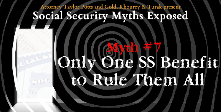 Social Security Disability Myth #7: Only One Benefit