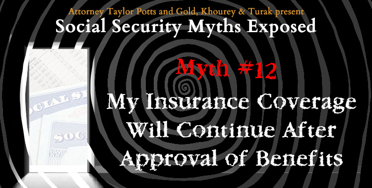 Social Security Disability Benefits Myth #12: Insurance Coverage