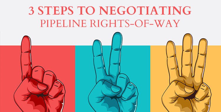 Negotiating Pipeline Rights-of-Way: 3 Steps