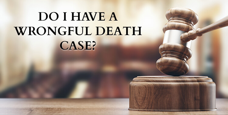 Can I Bring a Wrongful Death Case?