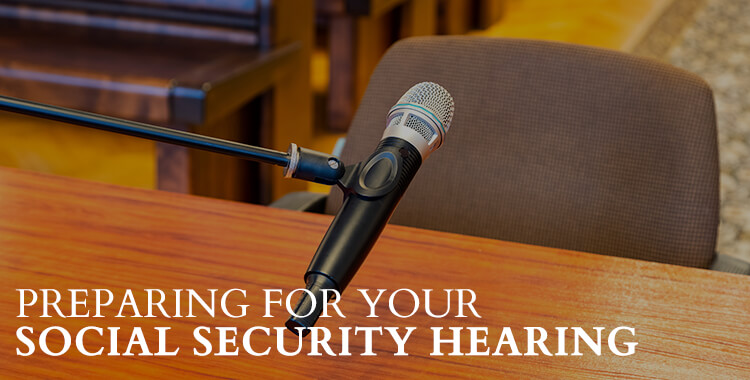 Preparing for Your Social Security Hearing
