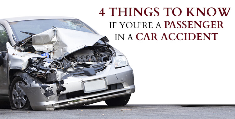 4 Things to Know if You're a Passenger in a Car Accident